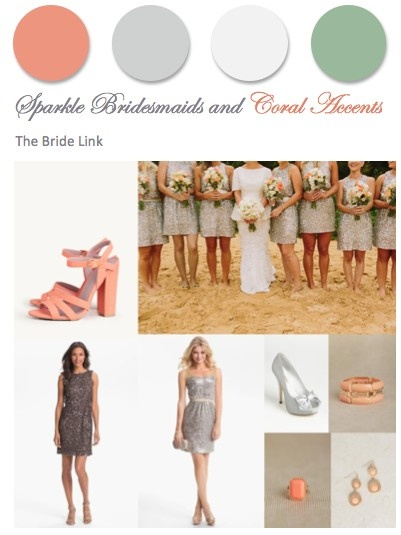 Glitter bridesmaid dresses and coral accents! Love this inspiration board!  http://www.thebridelink.com/blog/2013/06/17/glitter-bridesmaid-dresses-inspiration/