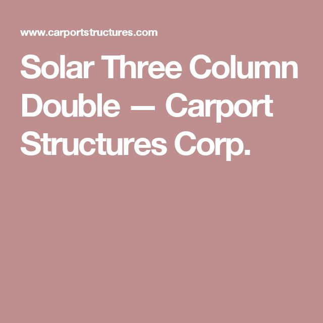 Solar Three Column Double — Carport Structures Corp.