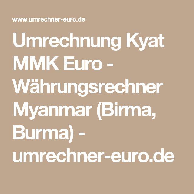 Umrechnung Kyat MMK Euro - Währungsrechner Myanmar (Birma, Burma) - umrechner-euro.de