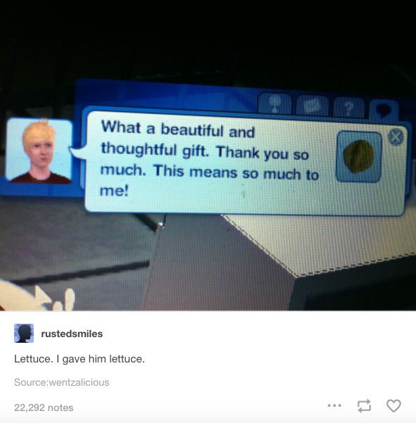 "And finally, this gift that was truly appreciated. | 19 Tumblr Posts About ""The Sims"" Guaranteed To Make You Laugh"