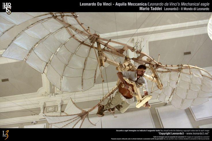 Leonardo Da Vinci flying machine Leonardo da Vinci's Mechanical eagle   Leonardo Da Vinci - Aquila Meccanica  Mario Taddei - Leonardo3  www.Leonardo3.net DaVinci Museum Leonardo3