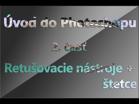 Základné nástroje Photoshopu- 2.časť- Nástroje na retuš a iné | SK/CZ Photoshop návod/tutorial - VIDEO Ako sa to robí.sk