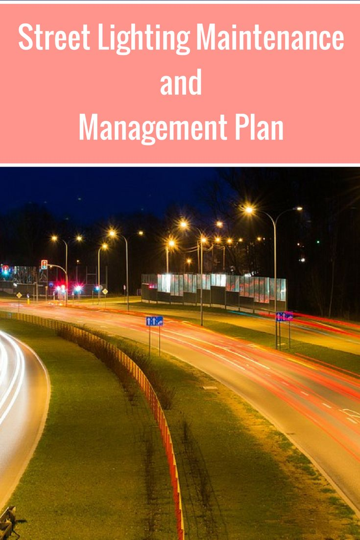 Enhance the safety in the community for residents, pedestrians and road users with these street light maintenance practices and procedures.