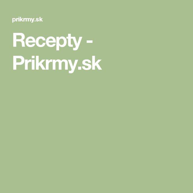 Recepty - Prikrmy.sk