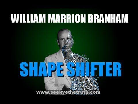 William Marrion Branham  Shape Shifter