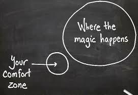 Beweeg eens buiten jouw comfortzone, er kunnen magische dingen gebeuren.