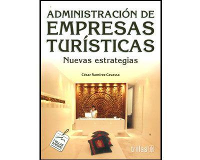 Título: Administración de empresas turísticas: nuevas estrategias / Autor: César Ramírez Cavassa / Ubicación: Biblioteca FCCTP - USMP 1er piso / Código: 338.4791/R21/2011