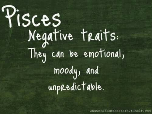 But I don't think being emotional is a negative trait & being unpredictable isn't always bad either. Moody I'll agree with :)