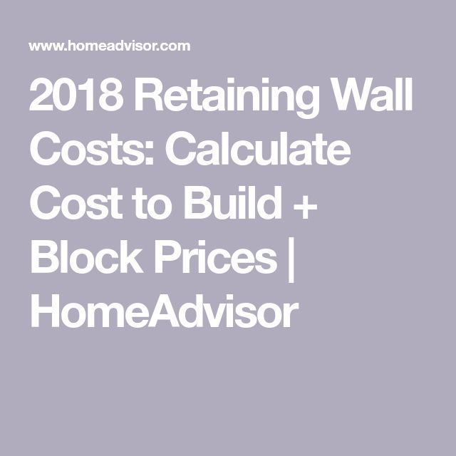 2018 Retaining Wall Costs: Calculate Cost to Build + Block Prices   HomeAdvisor