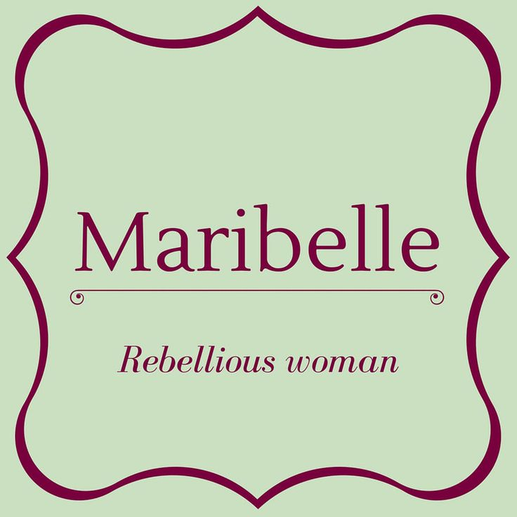 "Maribelle - Top 50 Southern Names and Their Meanings - Southernliving. Maribelle is derived from the Latin mirabilis meaning ""wondrous""."