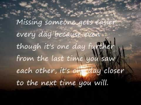 i miss you - YouTube/Beautiful pics, music great and lovely words that are true, touching only 4 1/2 min long approx