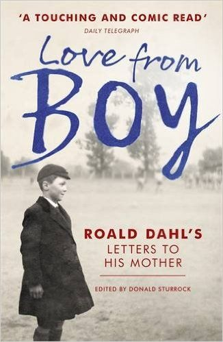 Love from Boy: Roald Dahl's Letters to his Mother: Amazon.co.uk: Donald Sturrock: 9781444786286: Books