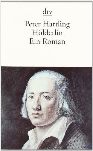 Hölderlin. Ein Roman von Peter Härtling,