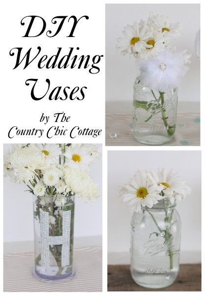 Wedding Ideas -- 3 Vases for Flowers ~ * THE COUNTRY CHIC COTTAGE (DIY, Home Decor, Crafts, Farmhouse)