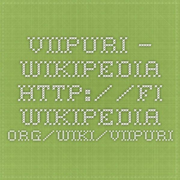 Viipuri – Wikipedia  http://fi.wikipedia.org/wiki/Viipuri