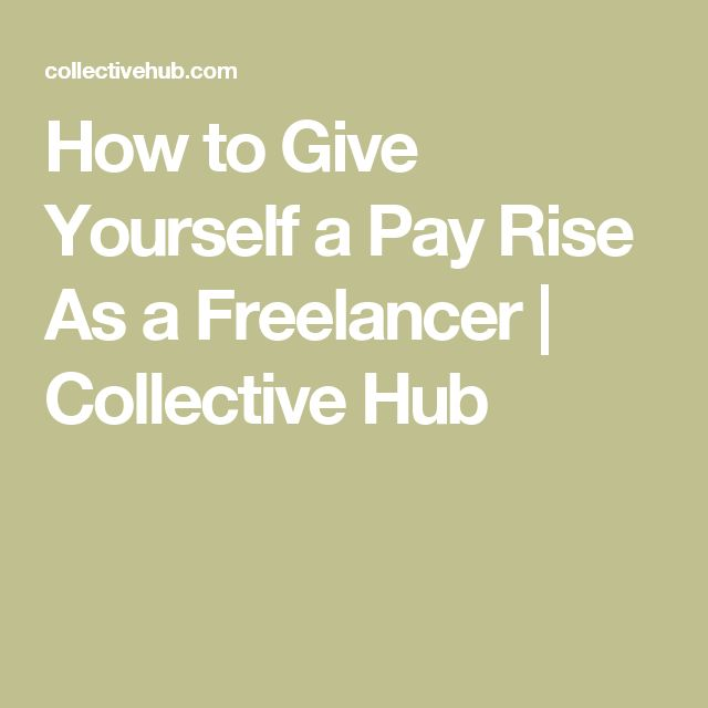 How to Give Yourself a Pay Rise As a Freelancer | Collective Hub