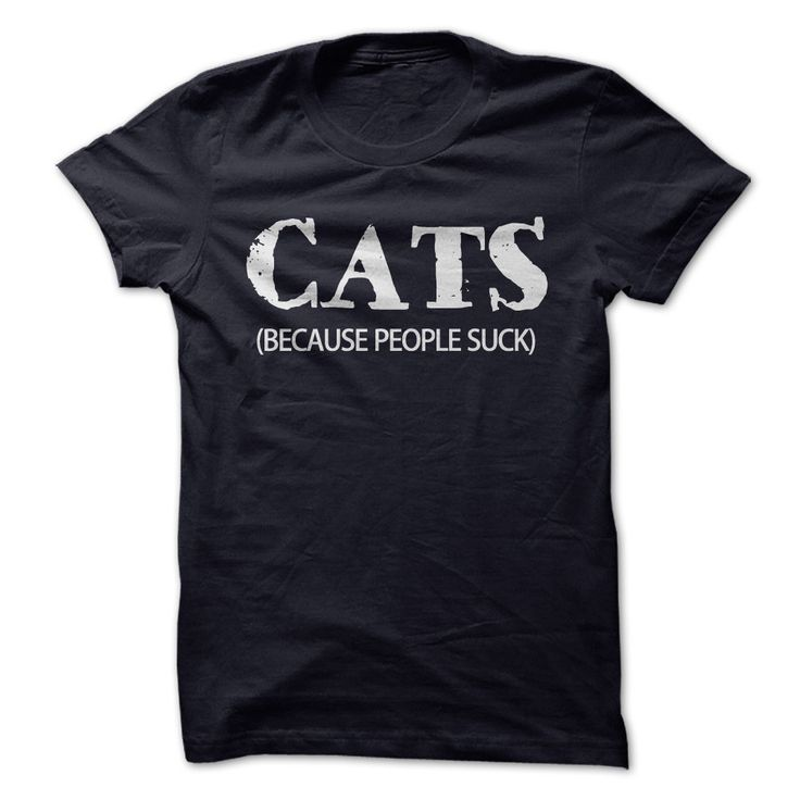 Cats: Because People Suck T Shirt | For sale at http://www