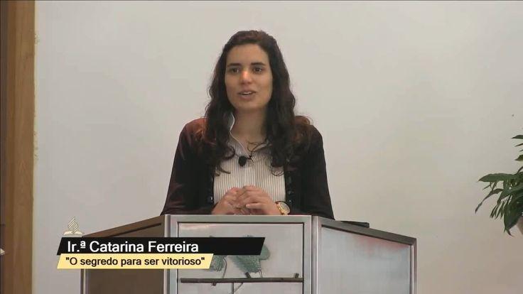 """Irª. Catarina Ferreira - """"Como ser vitorioso"""""""