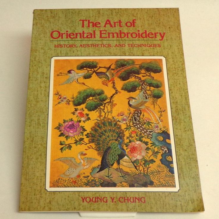 THE ART OF ORIENTAL EMBROIDERY.  History, Aesthetics, & Techniques.  Great Reference!  Illustrated.  As New Condition.