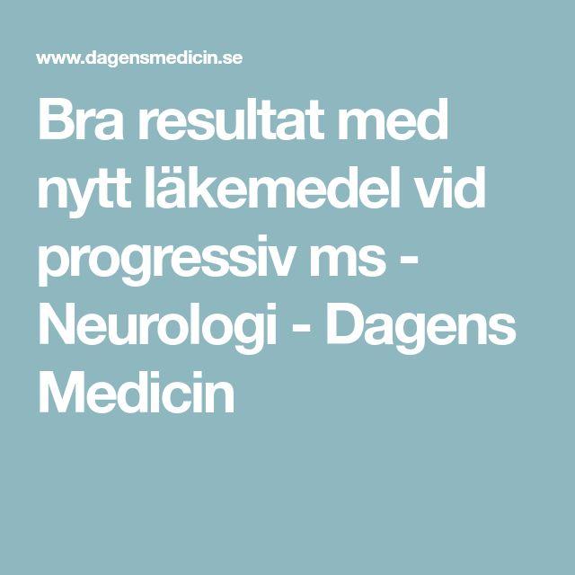 Bra resultat med nytt läkemedel vid progressiv ms - Neurologi - Dagens Medicin