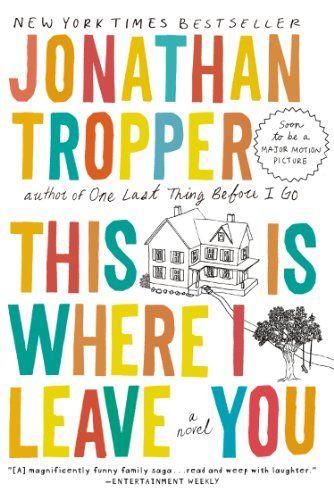 This Is Where I Leave You: A Novel de Jonathan Tropper http://www.amazon.fr/dp/0452296366/ref=cm_sw_r_pi_dp_UbQ0ub0GSHE7K