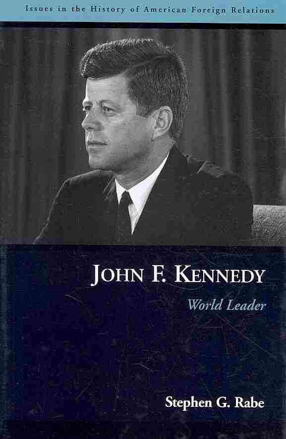 John F. Kennedy: World Leader
