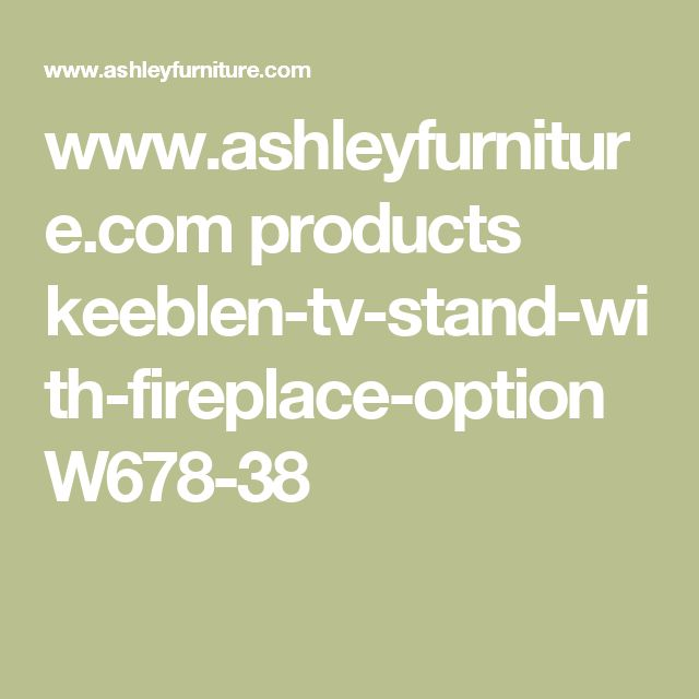 www.ashleyfurniture.com products keeblen-tv-stand-with-fireplace-option W678-38