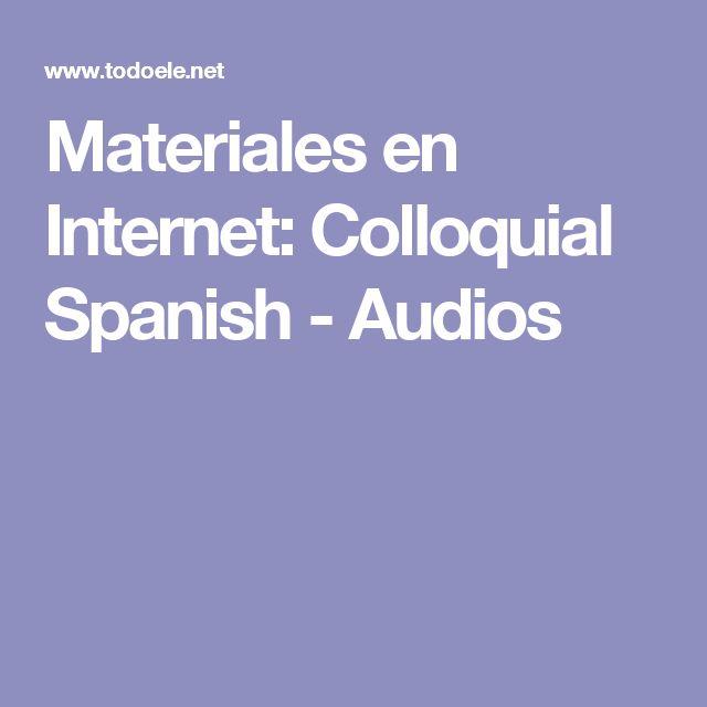 Materiales en Internet: Colloquial Spanish - Audios