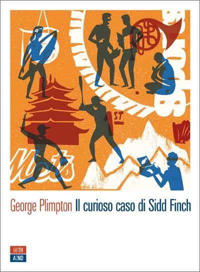 """""""Il curioso caso di Sidd Finch"""" di George Plimpton"""