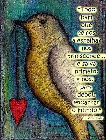 Há que vivermos em nós próprios, os sonhos que almejamos para o mundo.!...