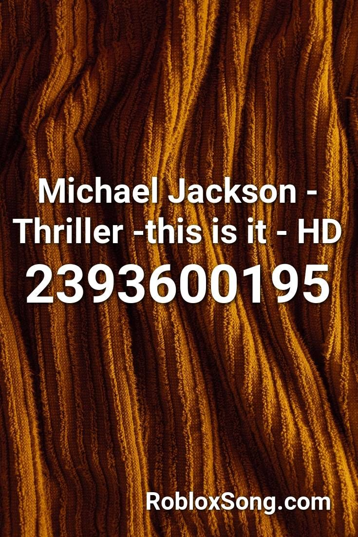 Pin By Mitch King On Bloxburg Song Codes In 2020 Roblox Michael Jackson Thriller Michael Jackson