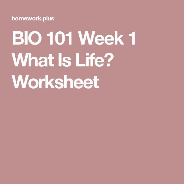 bio 101 week 1 what is life worksheet Biology 101 hagen school: university of phoenix  bi 101 week 3 lab report 1 pages week 2 dq 2  bio101r7_cell_biology_worksheet upload to course hero score 15.