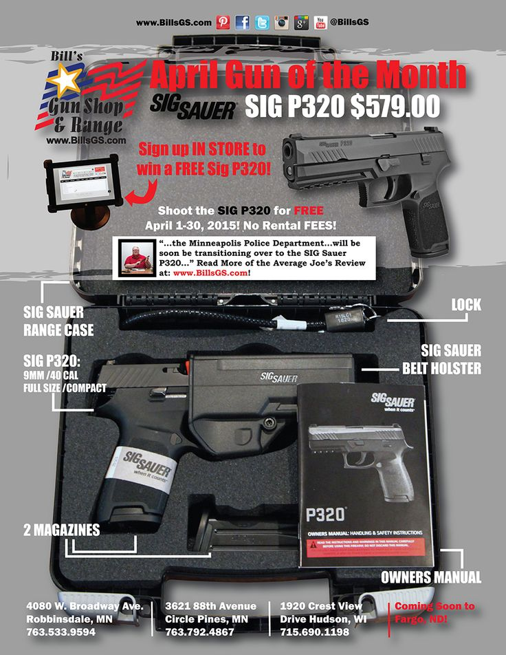 APRIL GUN OF THE MONTH: SIG P320 $579.00 Review of the SIG P320 by the Average Joe: Scuttlebutt coming out of the Minneapolis Police Department is that they will be soon be transitioning over to the SIG Sauer P320.   I have been contacted by several MSP PD officers telling me this and asking me what I think about this pistol.   If this transitioning rumor is true it means two things... Read More: https://www.billsgs.com/369-april-gotm-sig-p320 Sign up in store to WIN a FREE #SigP320