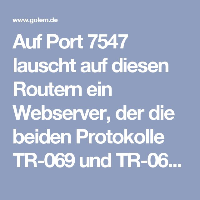 Auf Port 7547 lauscht auf diesen Routern ein Webserver, der die beiden Protokolle TR-069 und TR-064 implementiert. TR-069 ist ein Fernwartungsprotokoll, mit dem Internet-Service-Provider wie die Telekom Einstellungen an den Routern ihrer Kunden vornehmen können. Das Protokoll TR-064 ist eigentlich nur für die Konfiguration von Geräten in lokalen Netzwerken vorgesehen. Dass es auf einem vom Internet aus zugänglichen Port aktiviert ist, ist auf jeden Fall ein Fehler. Befehle für diese…