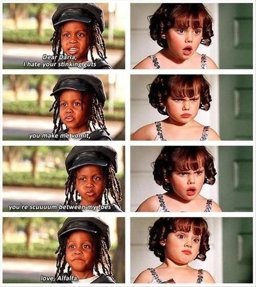 Because you might be taken all wrong if you don't!   22 Things The Little Rascals Taught Us About Romance