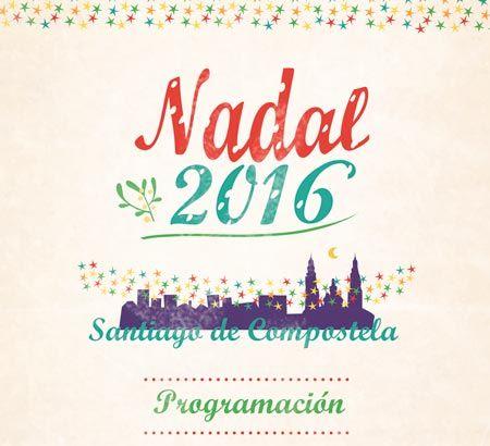 Navidad 2016 en Santiago de Compostela. Programa completo. Ocio en Galicia | Ocio en Santiago. Agenda actividades. Cine, conciertos, espectaculos