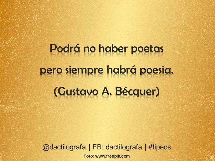 Podrá no haber poetas pero siempre habrá poesía. (Gustavo A. Bécquer) #Frases #Citas