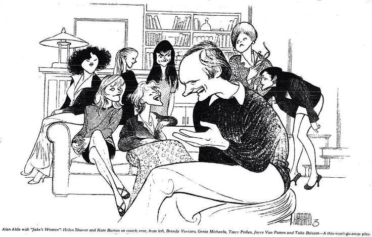 "Al Hirschfeld ~ Alan Alda, Brenda Vaccaro, Helen Shaver, Genia Michaela, Kate Burton, Tracy Pollan, Joyce van Patten, and Joyce Balsem in ""Jake's Women"""