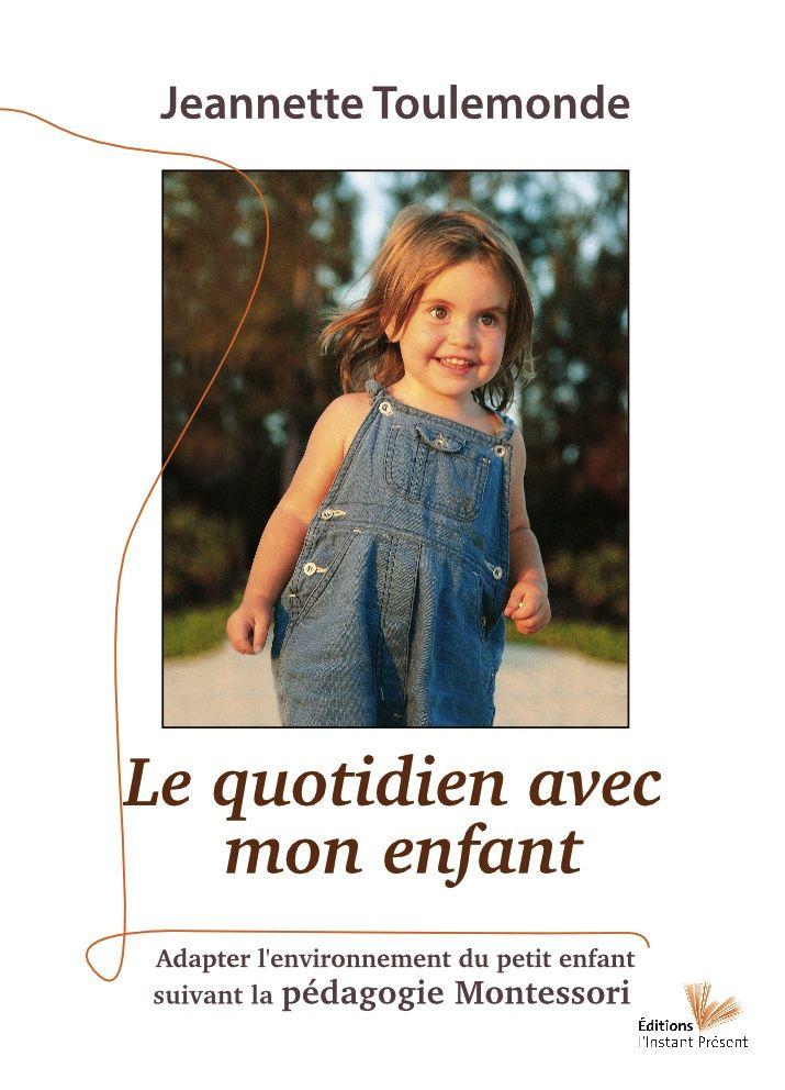 Le quotidien avec mon enfant - Jeannette Toulemonde - L'instant présent