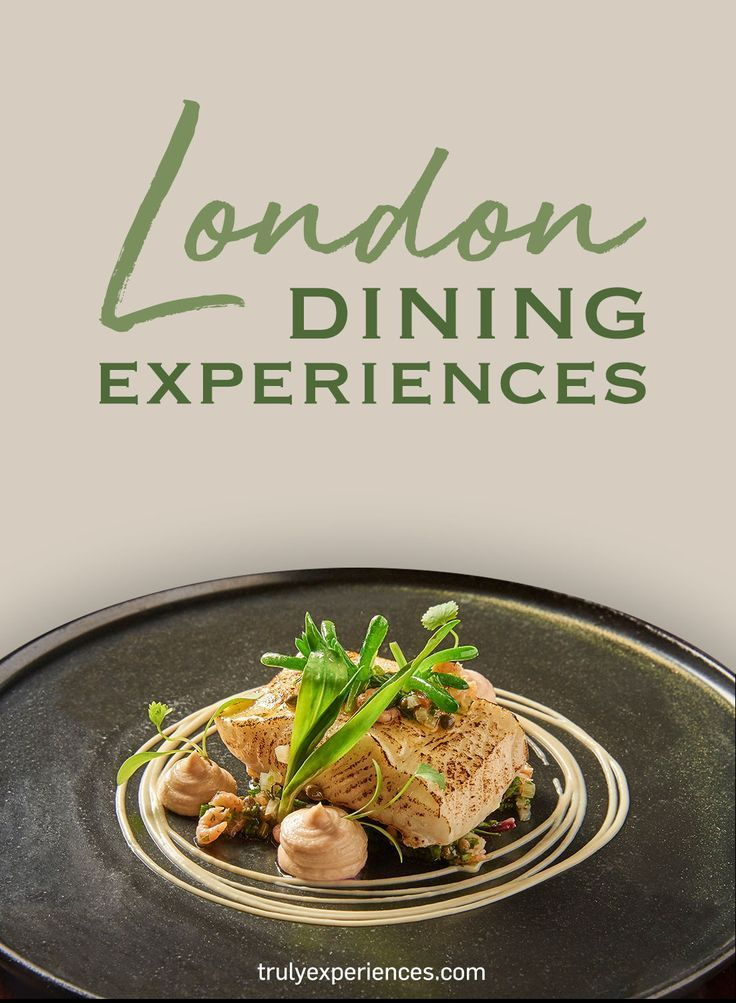 London Dining Experiences Truly In 2020 Travel Eating Food Travel Foodies Travel Food