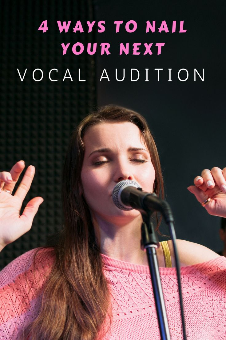 4 Ways To Nail Your Next Vocal Audition