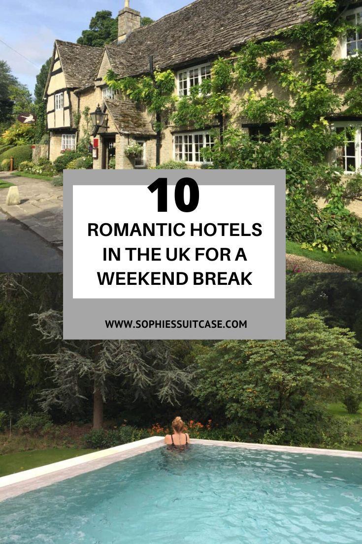 10 Romantic Hotels In The Uk For A Weekend Break Romantic Weekend Trips Romantic Hotel Weekend Breaks