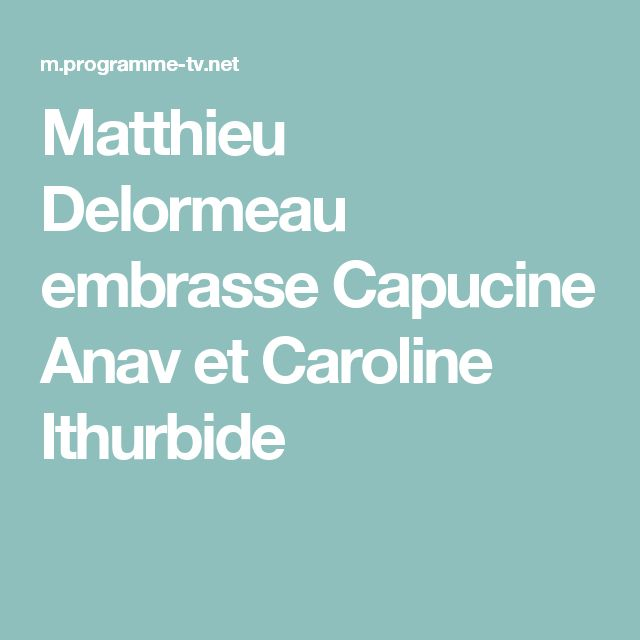Matthieu Delormeau embrasse  Capucine Anav et Caroline Ithurbide