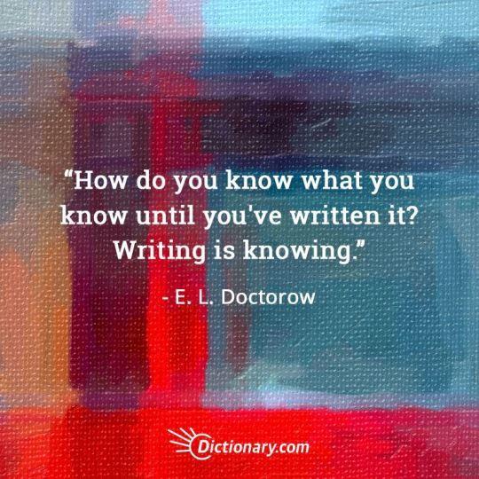 Quotable – E.L. Doctorow – Writers Write
