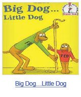 Dr. Seuss Book- Big Dog, Little Dog. Great for a unit on opposites!