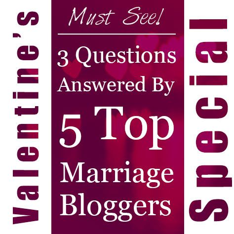 3 Questions Answered By Top Marriage Bloggers!