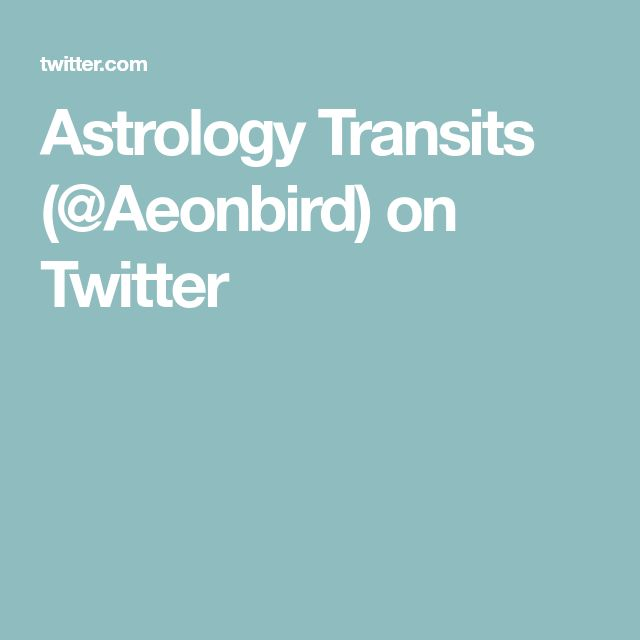Astrology Transits (@Aeonbird) on Twitter