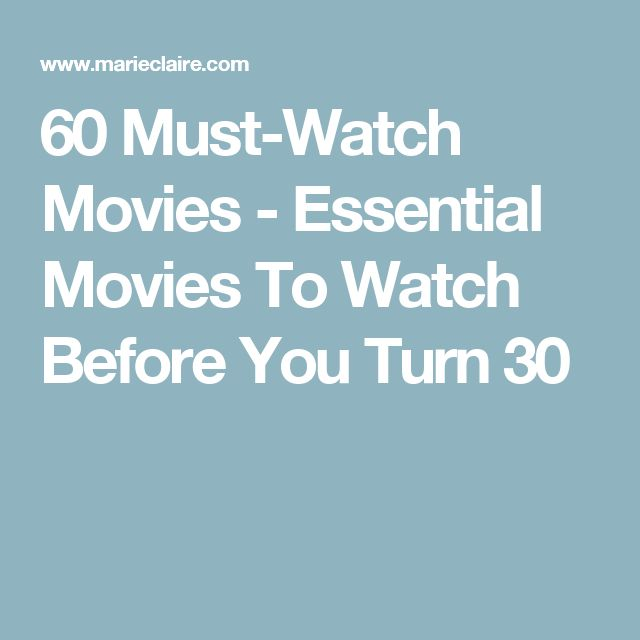 60 Must-Watch Movies - Essential Movies To Watch Before You Turn 30