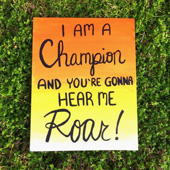 I Am A Champion And Youre Gonna Hear Me Roar 71 best Kackles Design...