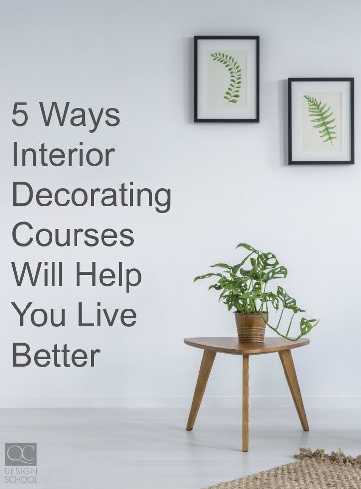 Learn how interior decor courses can lead you to your best life